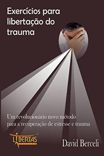 Exercícios para Libertação do Trauma