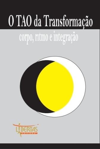 O Tao da Transformação: Corpo, Ritmo e Integração